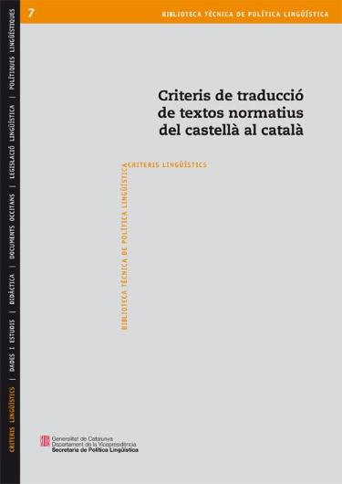Criteris De Traduccio De Textos Normatius Del Castella Al Catala